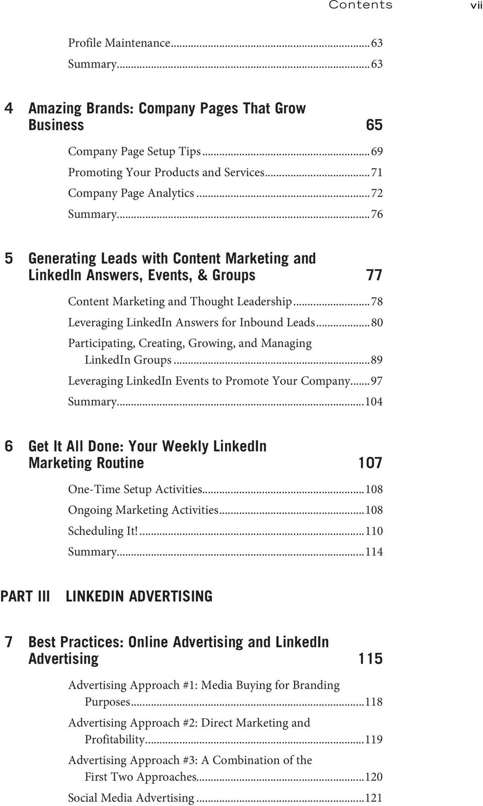 ..80 Participating, Creating, Growing, and Managing LinkedIn Groups...89 Leveraging LinkedIn Events to Promote Your Company...97 Summary.