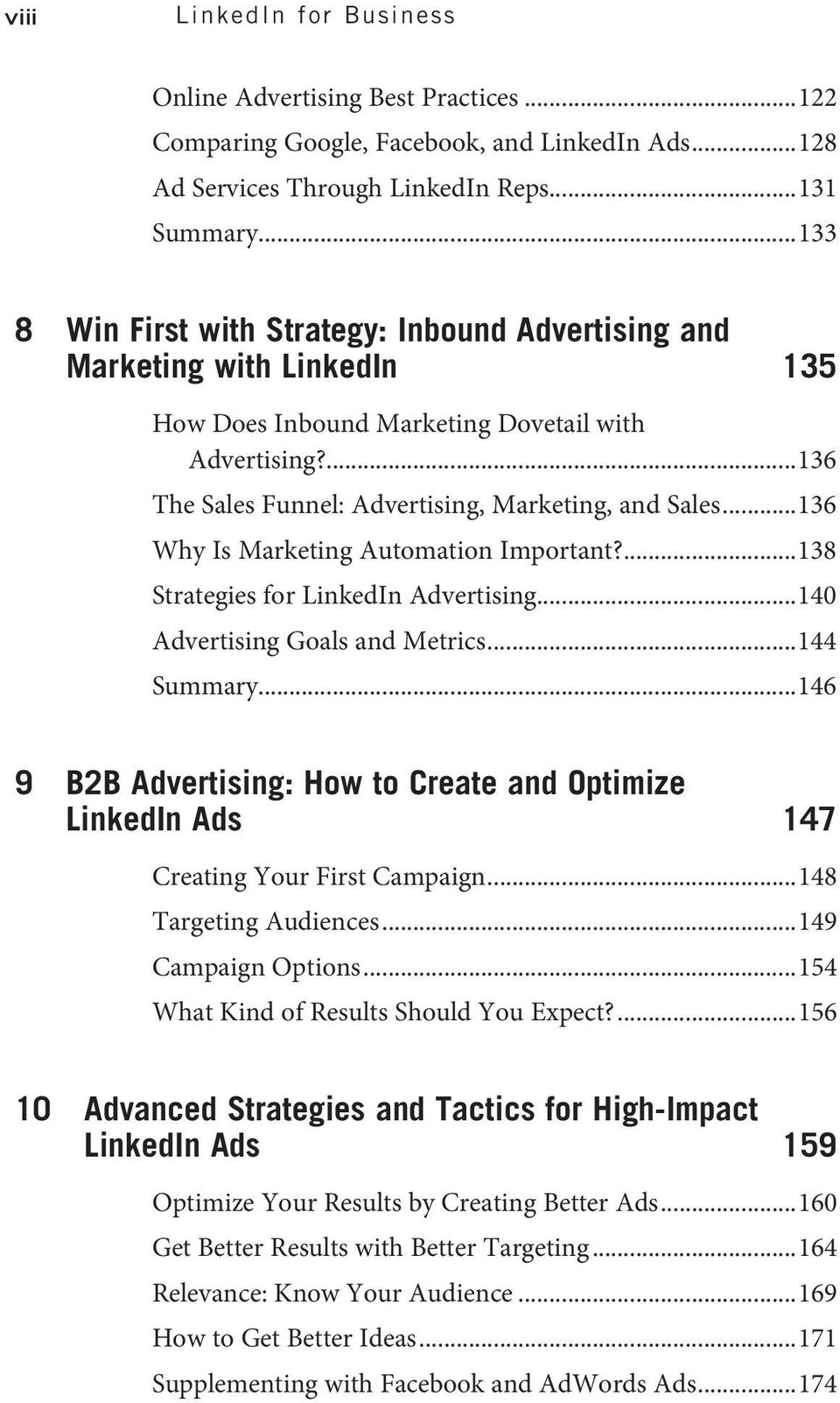 ..136 Why Is Marketing Automation Important?...138 Strategies for LinkedIn Advertising...140 Advertising Goals and Metrics...144 Summary.