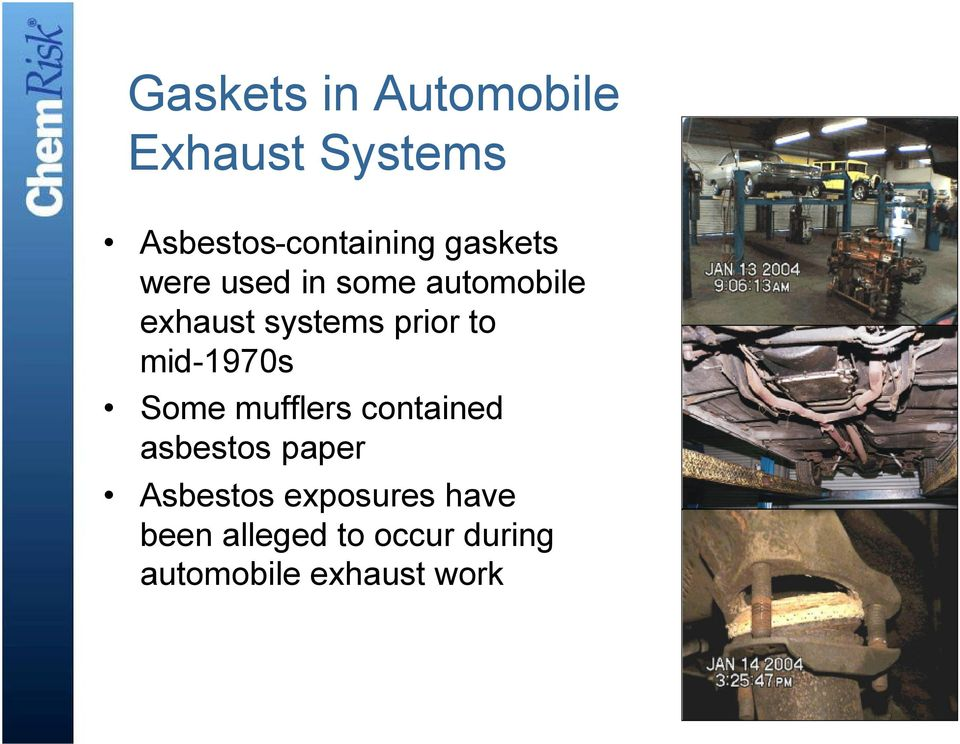 mid-1970s Some mufflers contained asbestos paper Asbestos