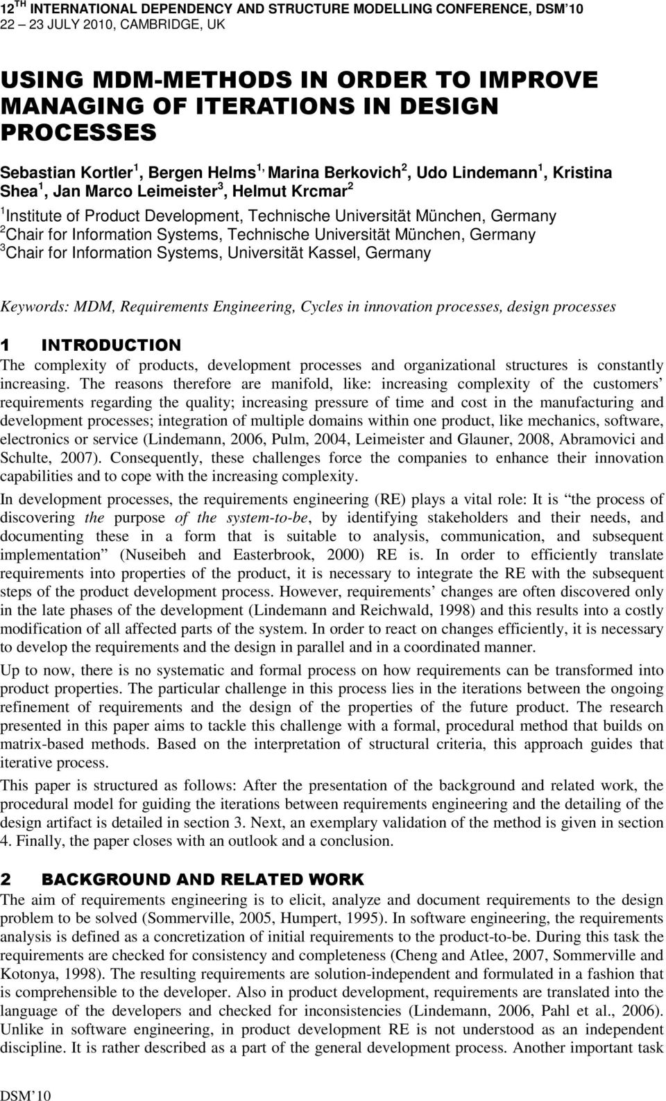 Information Systems, Technische Universität München, Germany 3 Chair for Information Systems, Universität Kassel, Germany Keywords: MDM, Requirements Engineering, Cycles in innovation processes,