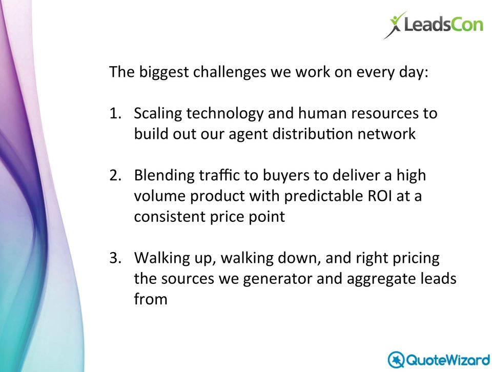 Blending traffic to buyers to deliver a high volume product with predictable ROI at