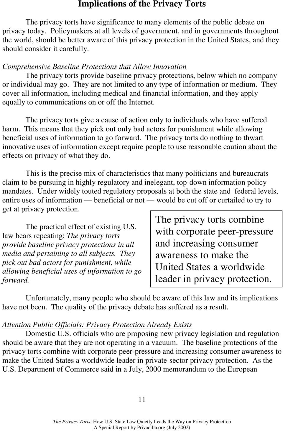 Comprehensive Baseline Protections that Allow Innovation The privacy torts provide baseline privacy protections, below which no company or individual may go.