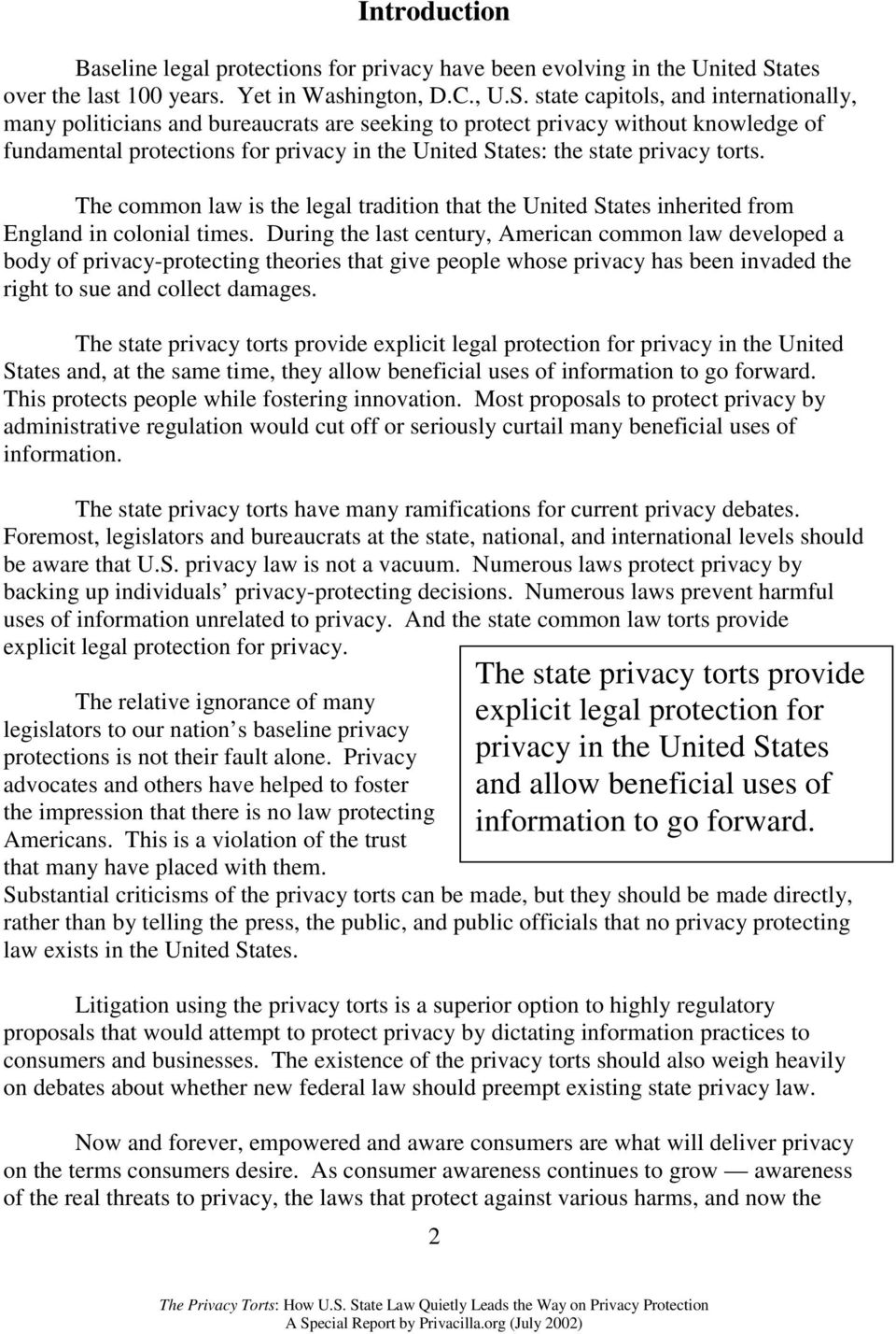 state capitols, and internationally, many politicians and bureaucrats are seeking to protect privacy without knowledge of fundamental protections for privacy in the United States: the state privacy