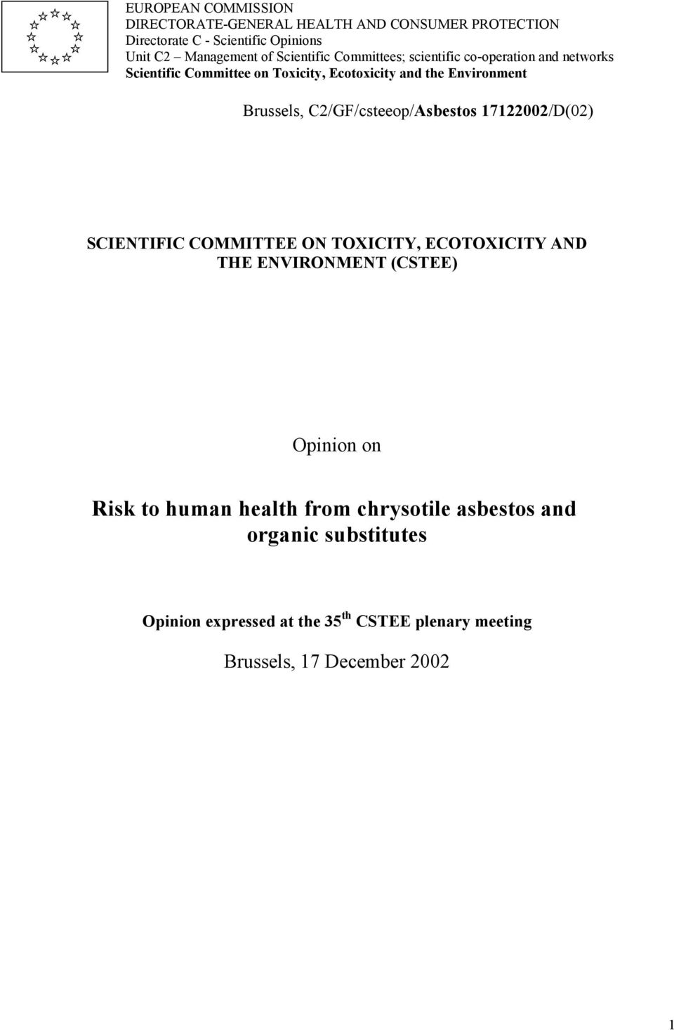 Brussels, C2/GF/csteeop/Asbestos 17122002/D(02) SCIENTIFIC COMMITTEE ON TOXICITY, ECOTOXICITY AND THE ENVIRONMENT (CSTEE) Opinion on