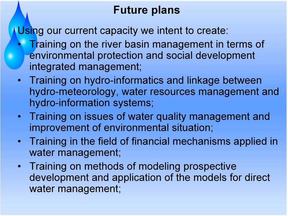 hydro-information systems; Training on issues of water quality management and improvement of environmental situation; Training in the field of
