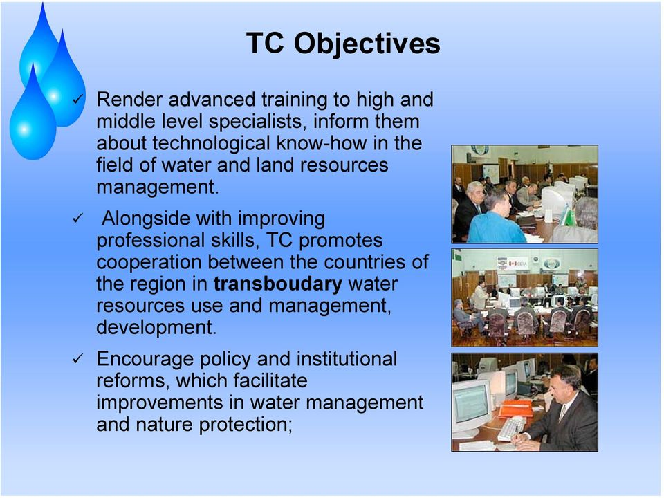 Alongside with improving professional skills, TC promotes cooperation between the countries of the region in