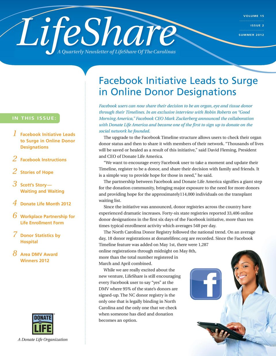 Designations 2 Facebook Instructions 2 Stories of Hope 3 Scott s Story Waiting and Waiting 4 Donate Life Month 2012 6 Workplace Partnership for Life Enrollment Form 7 Donor Statistics by Hospital 8