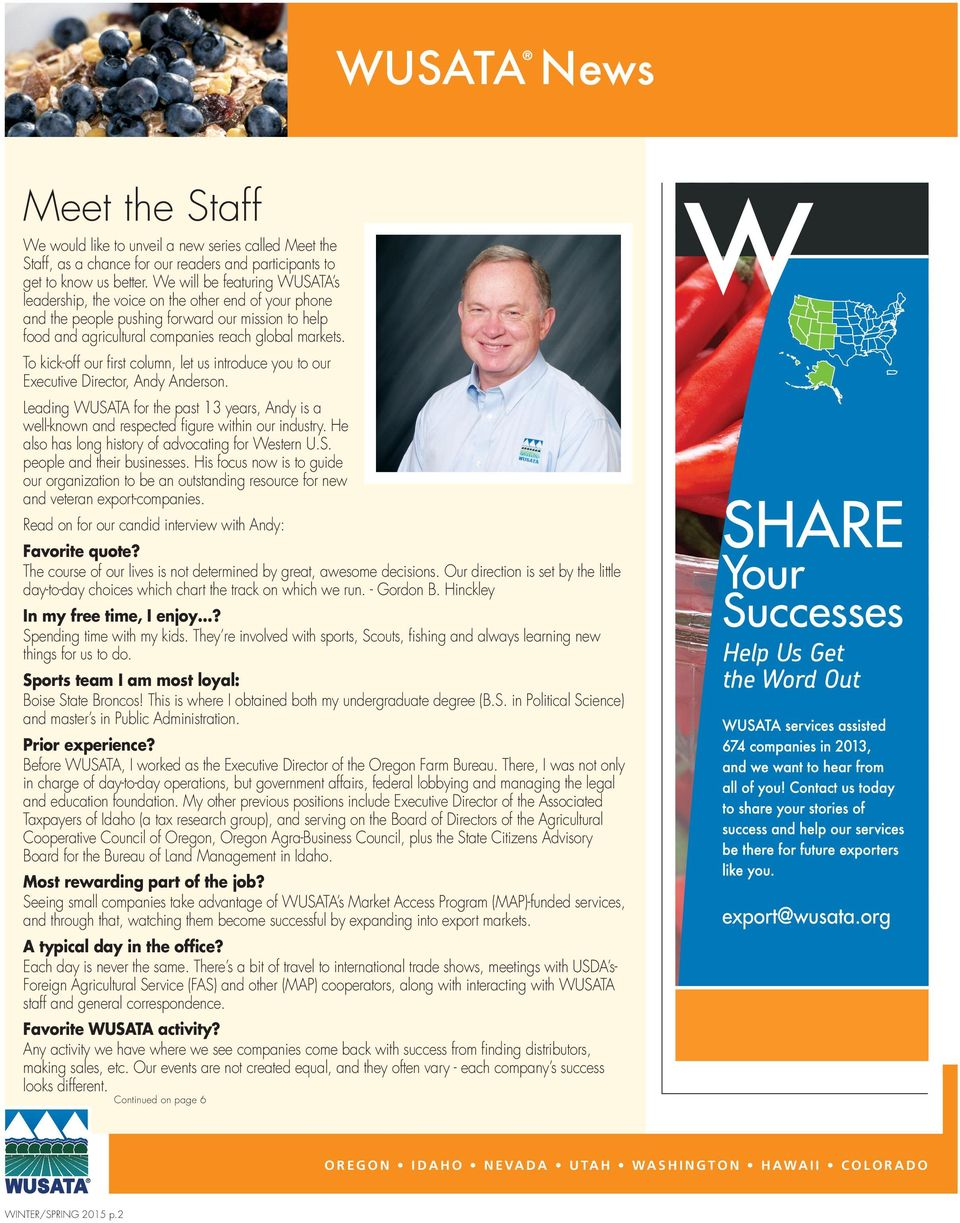 To kick-off our first column, let us introduce you to our Executive Director, Andy Anderson. Leading WUSATA for the past 13 years, Andy is a well-known and respected figure within our industry.