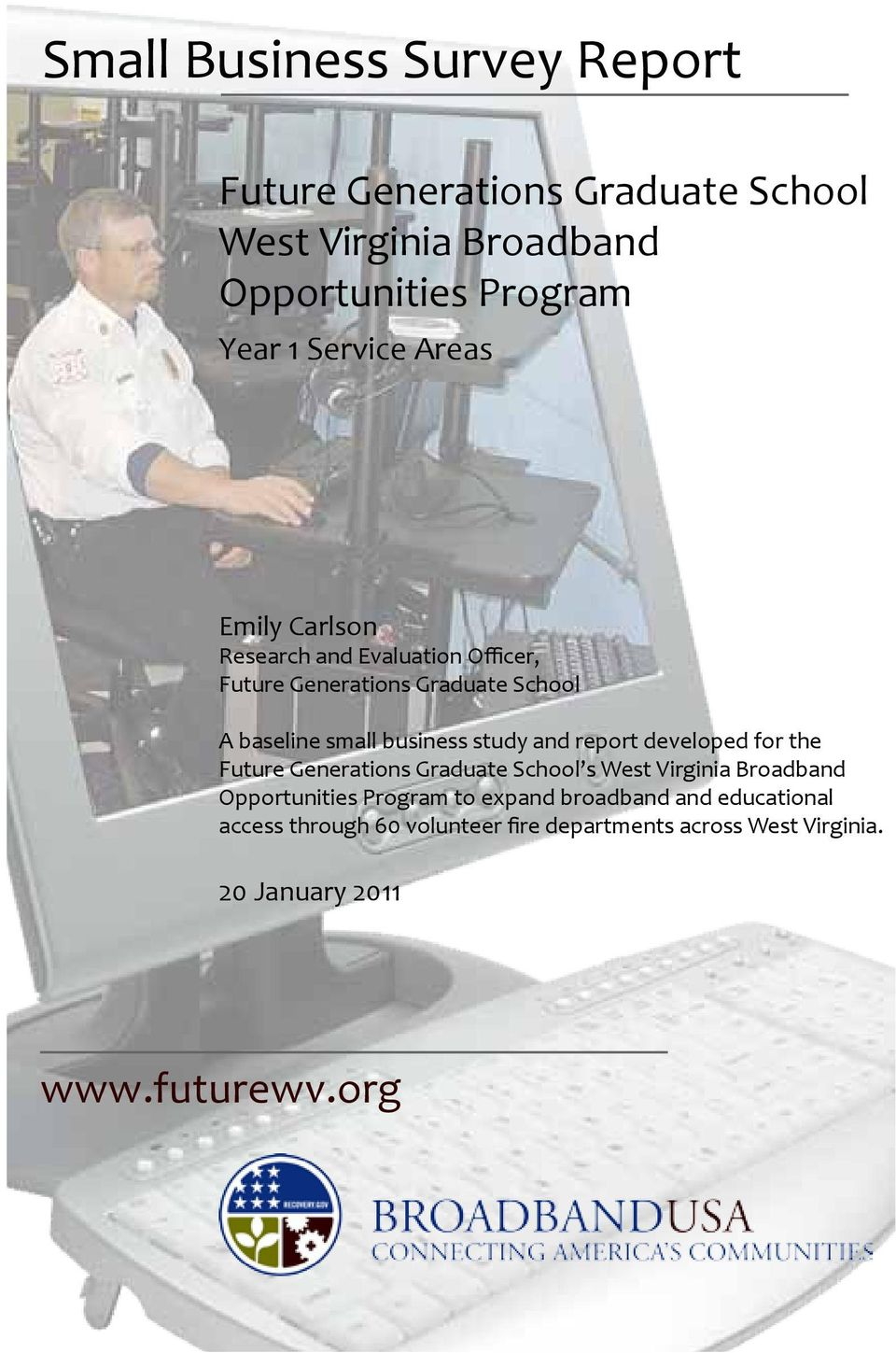 study and report developed for the Future Generations Graduate School s West Virginia Broadband Opportunities Program to