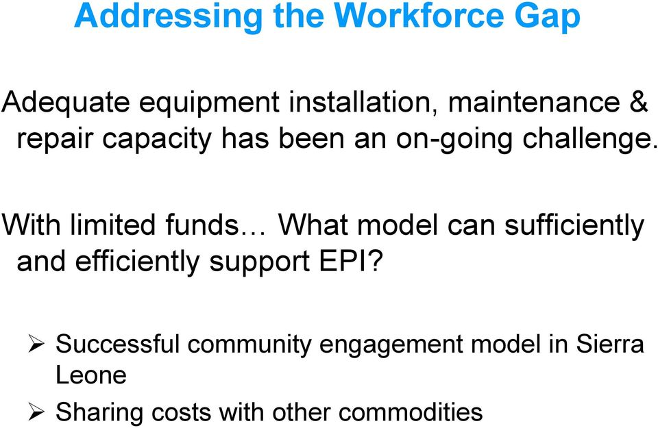 With limited funds What model can sufficiently and efficiently support