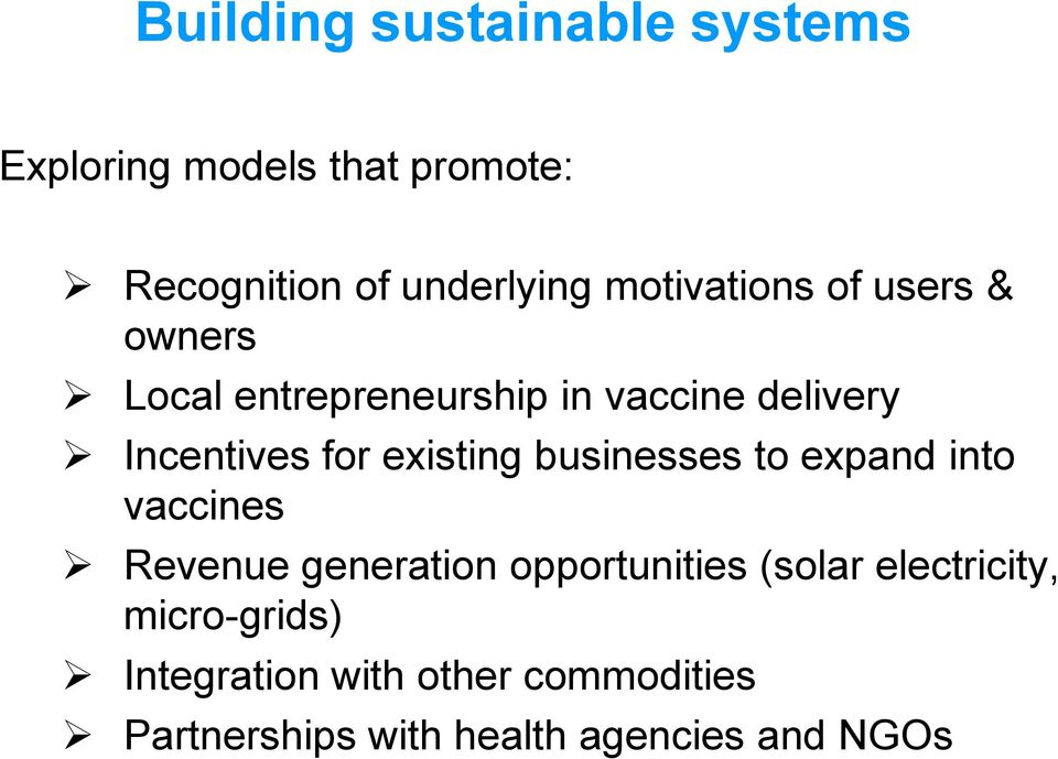 existing businesses to expand into vaccines Revenue generation opportunities (solar