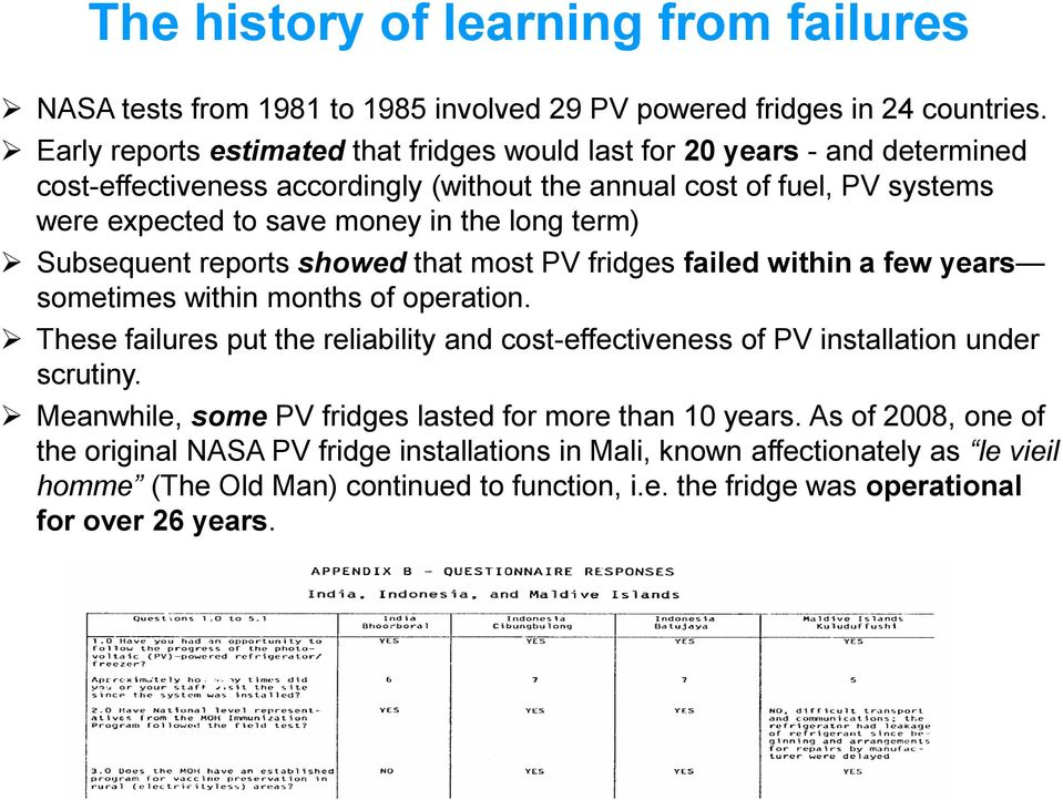 term) Subsequent reports showed that most PV fridges failed within a few years sometimes within months of operation.
