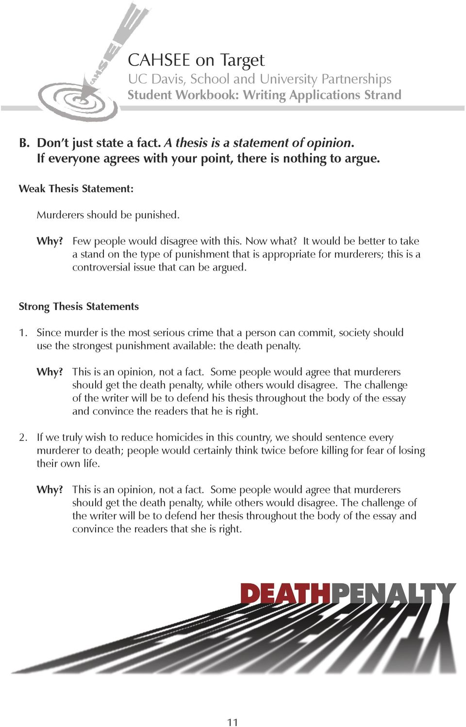 Strong Thesis Statements 1. Since murder is the most serious crime that a person can commit, society should use the strongest punishment available: the death penalty. Why?