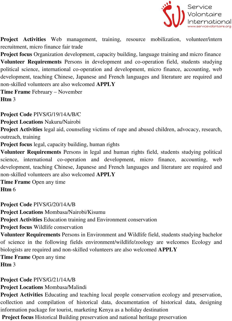 development, teaching Chinese, Japanese and French languages and literature are required and non-skilled volunteers are also welcomed APPLY Time Frame February November Htm 3 Project Code