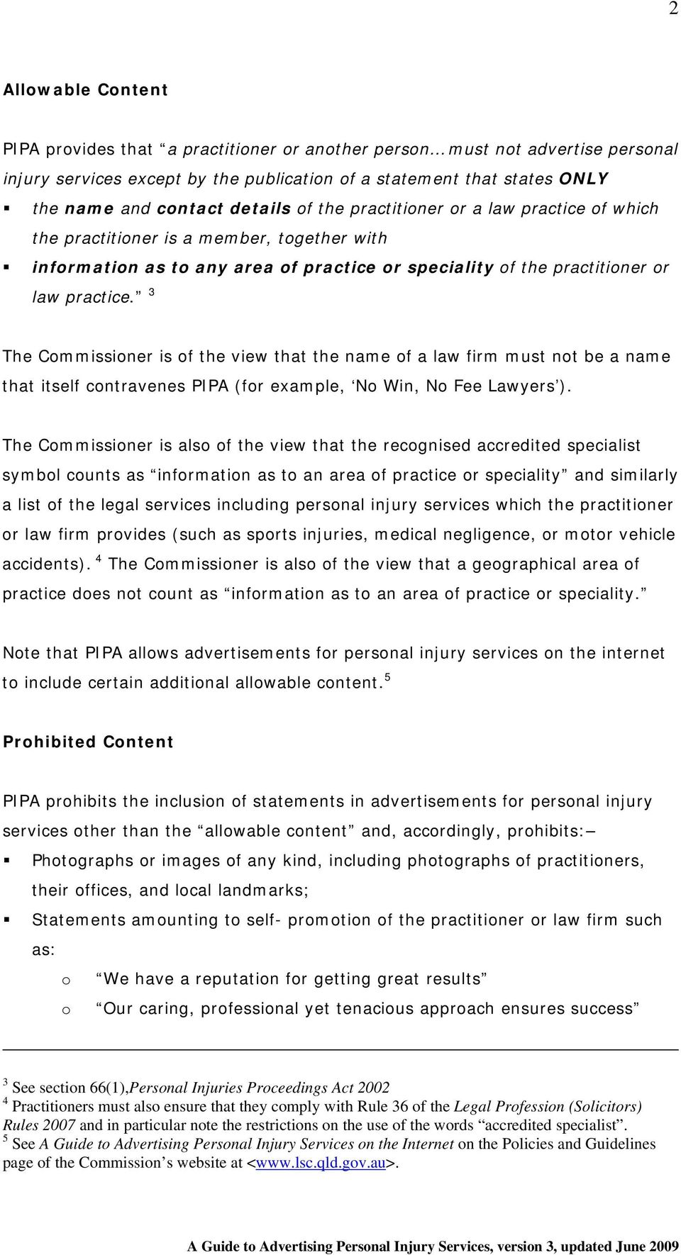 3 The Commissioner is of the view that the name of a law firm must not be a name that itself contravenes PIPA (for example, No Win, No Fee Lawyers ).