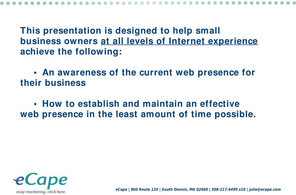 the current web presence for their business How to establish and
