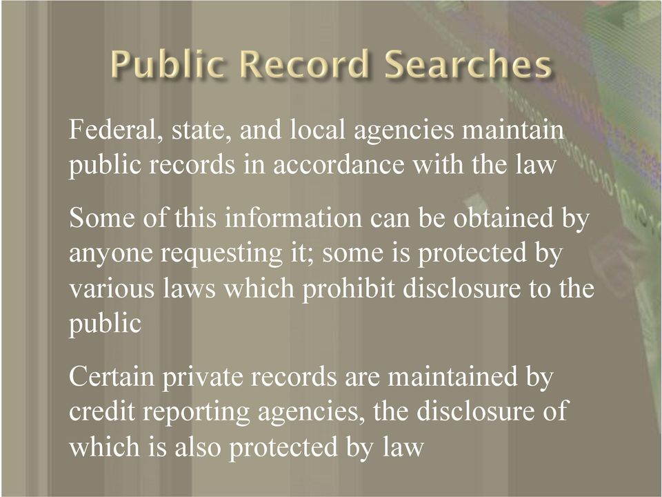 by various laws which prohibit disclosure to the public Certain private records are