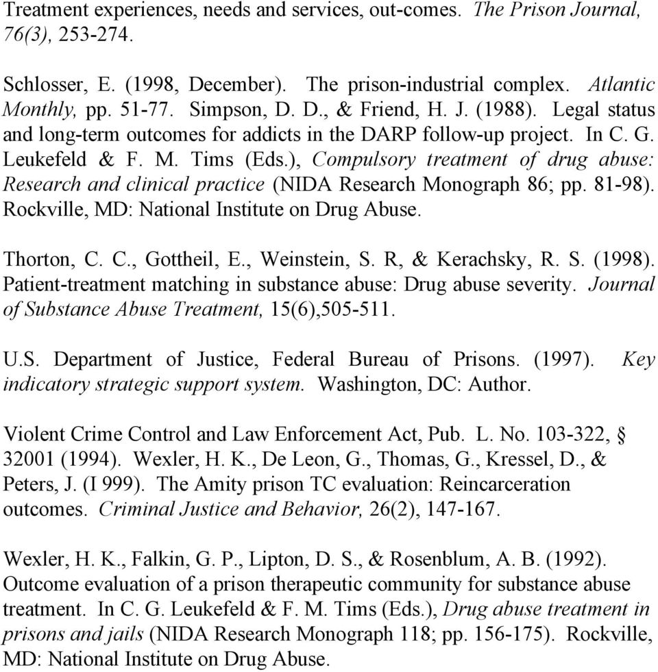), Compulsory treatment of drug abuse: Research and clinical practice (NIDA Research Monograph 86; pp. 81-98). Rockville, MD: National Institute on Drug Abuse. Thorton, C. C., Gottheil, E.