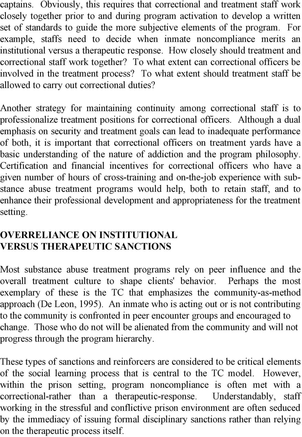 of the program. For example, staffs need to decide when inmate noncompliance merits an institutional versus a therapeutic response. How closely should treatment and correctional staff work together?