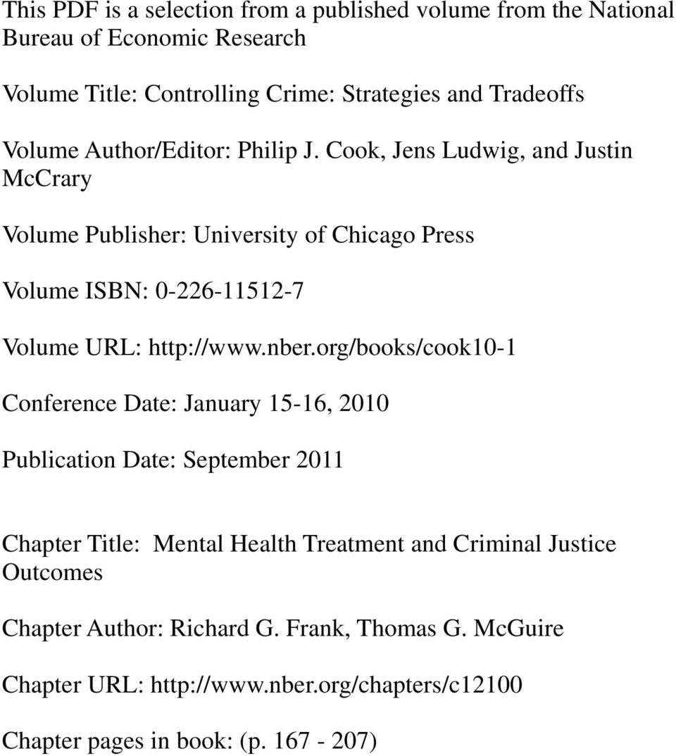 Cook, Jens Ludwig, and Justin McCrary Volume Publisher: University of Chicago Press Volume ISBN: 0-226-11512-7 Volume URL: http://www.nber.