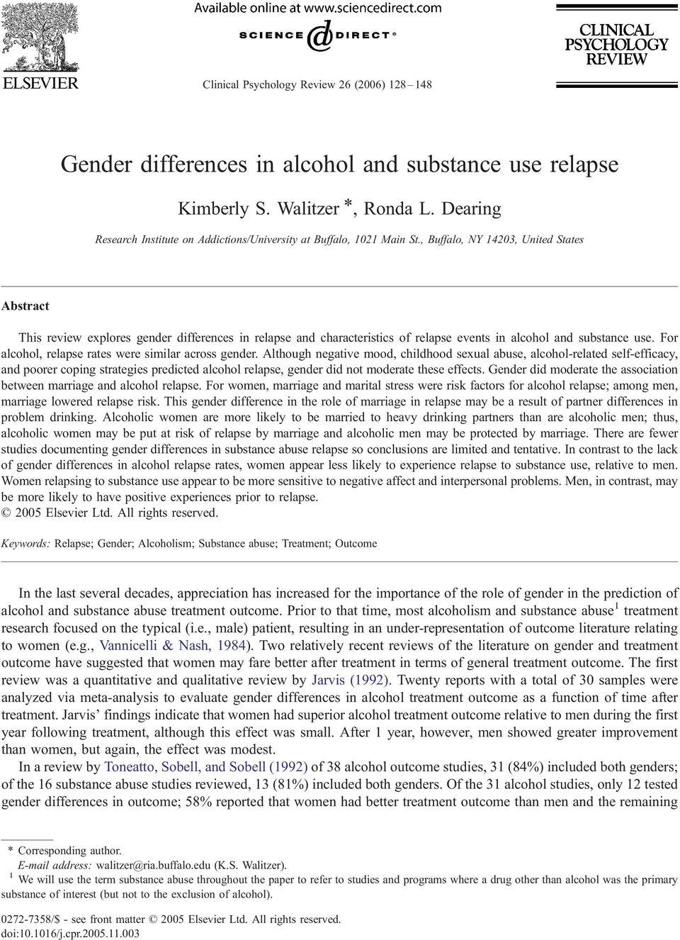 , Buffalo, NY 14203, United States Abstract This review explores gender differences in relapse and characteristics of relapse events in alcohol and substance use.