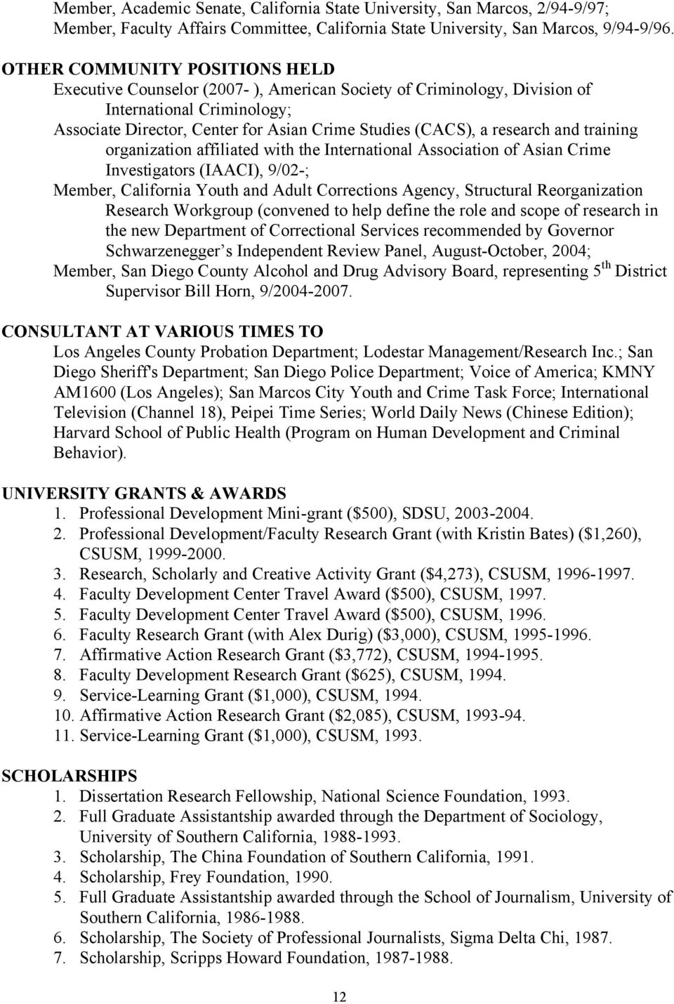 research and training organization affiliated with the International Association of Asian Crime Investigators (IAACI), 9/02-; Member, California Youth and Adult Corrections Agency, Structural