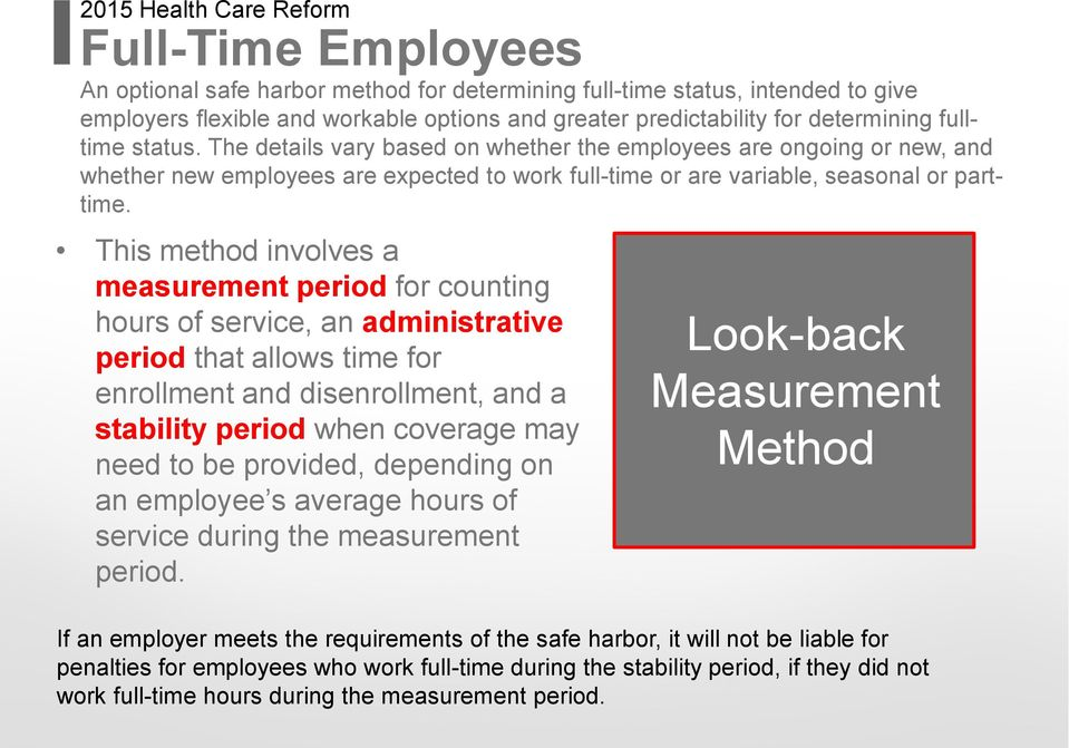 This method involves a measurement period for counting hours of service, an administrative period that allows time for enrollment and disenrollment, and a stability period when coverage may need to