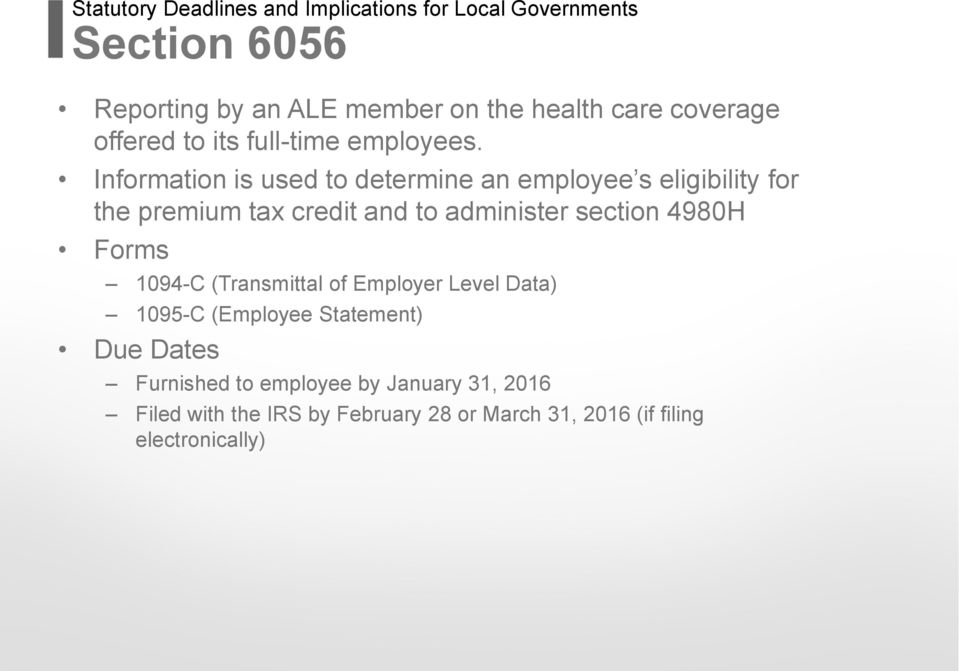 Information is used to determine an employee s eligibility for the premium tax credit and to administer section 4980H
