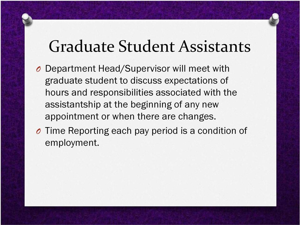 associated with the assistantship at the beginning of any new appointment or