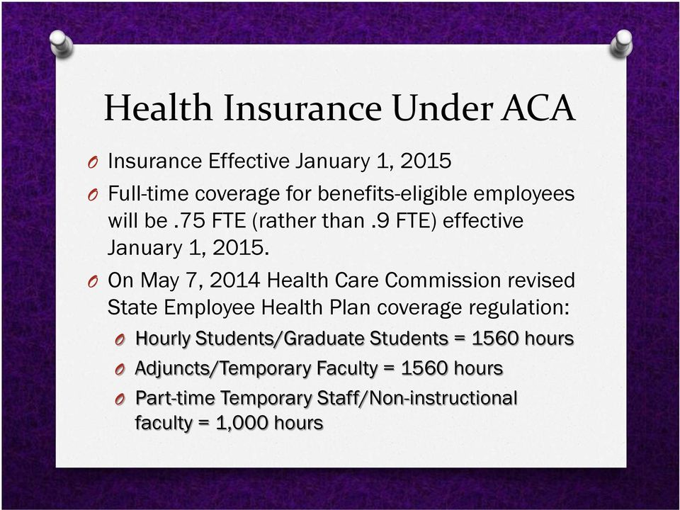 O On May 7, 2014 Health Care Commission revised State Employee Health Plan coverage regulation: O Hourly
