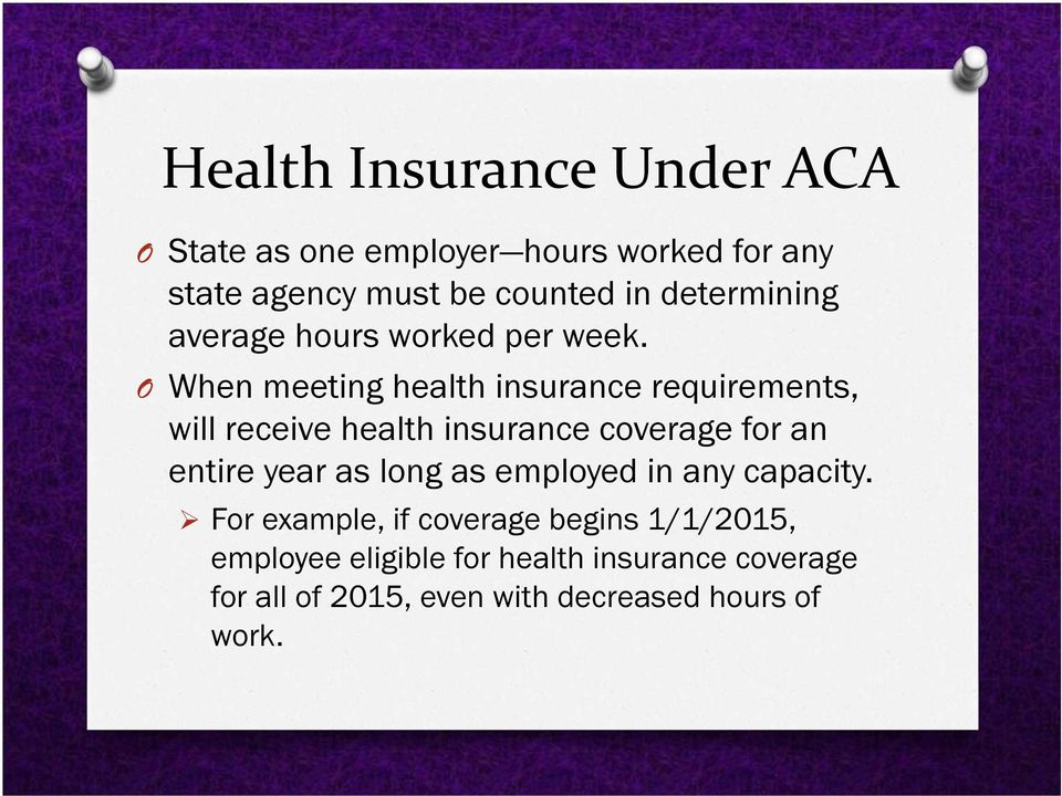 O When meeting health insurance requirements, will receive health insurance coverage for an entire year as