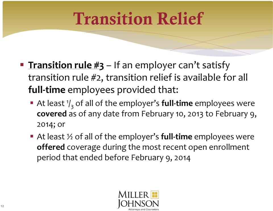 were covered as of any date from February 10, 2013 to February 9, 2014; or At least ½ of all of the employer s