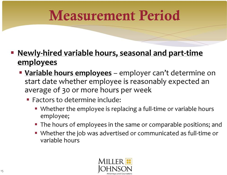 determine include: Whether the employee is replacing a full-time or variable hours employee; The hours of employees