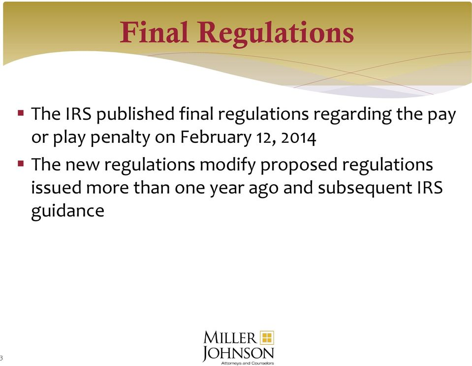 2014 The new regulations modify proposed regulations