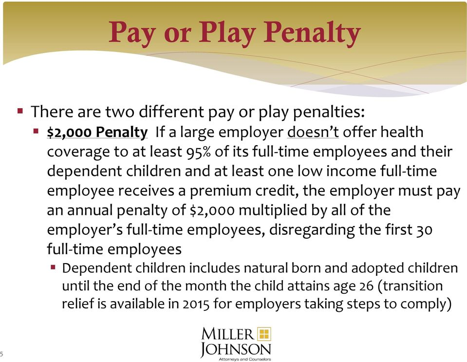 penalty of $2,000 multiplied by all of the employer s full-time employees, disregarding the first 30 full-time employees Dependent children includes