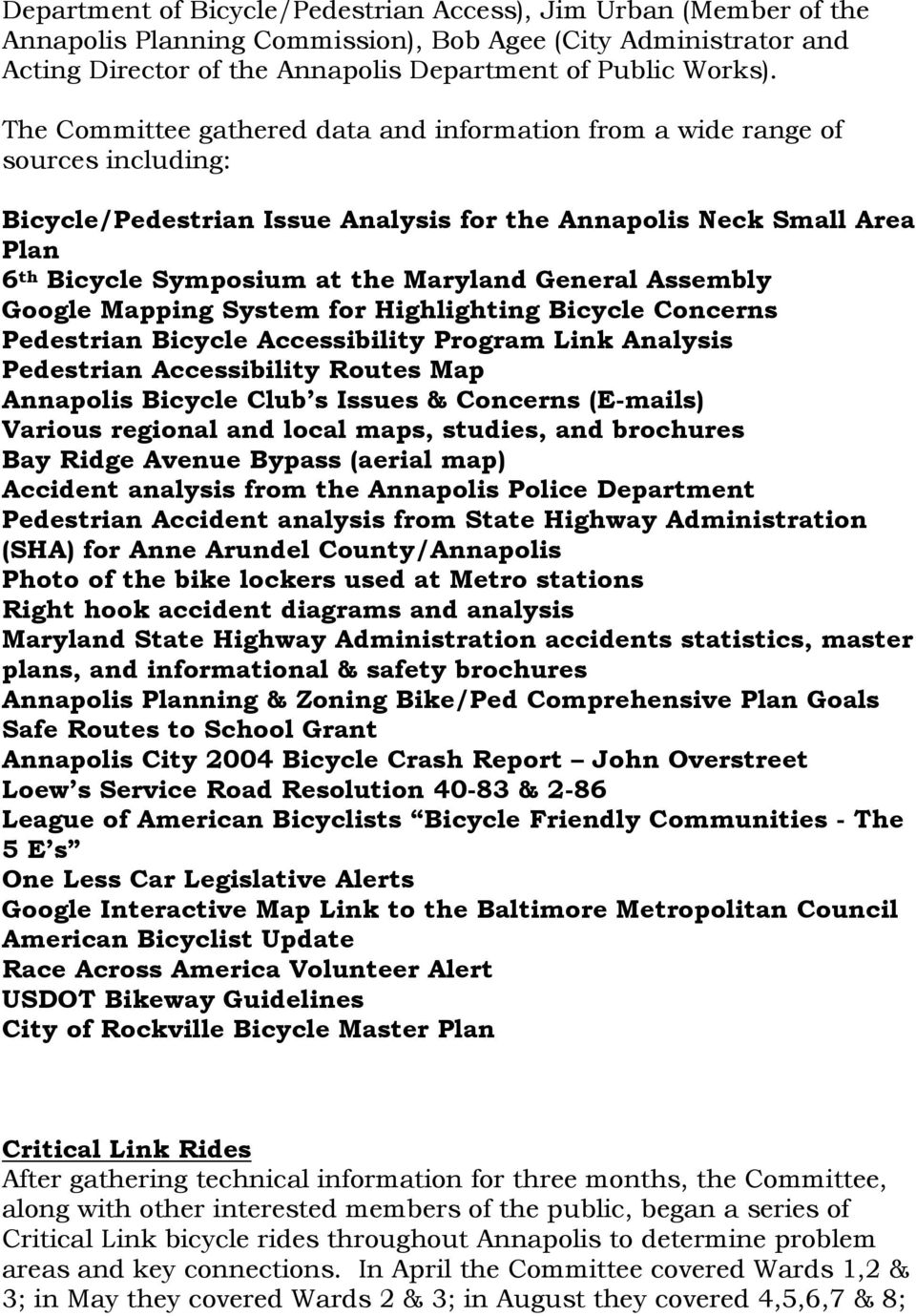 General Assembly Google Mapping System for Highlighting Bicycle Concerns Pedestrian Bicycle Accessibility Program Link Analysis Pedestrian Accessibility Routes Map Annapolis Bicycle Club s Issues &