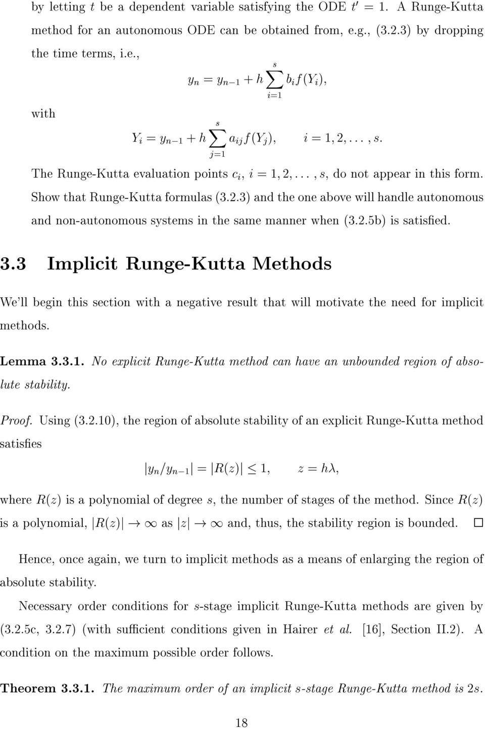 3 Implicit Runge-Kutta Methods We'll begin this section with a negative result that will motivate the need for implicit methods. Lemma 3.3.. No explicit Runge-Kutta method can have an unbounded region of absolute stability.