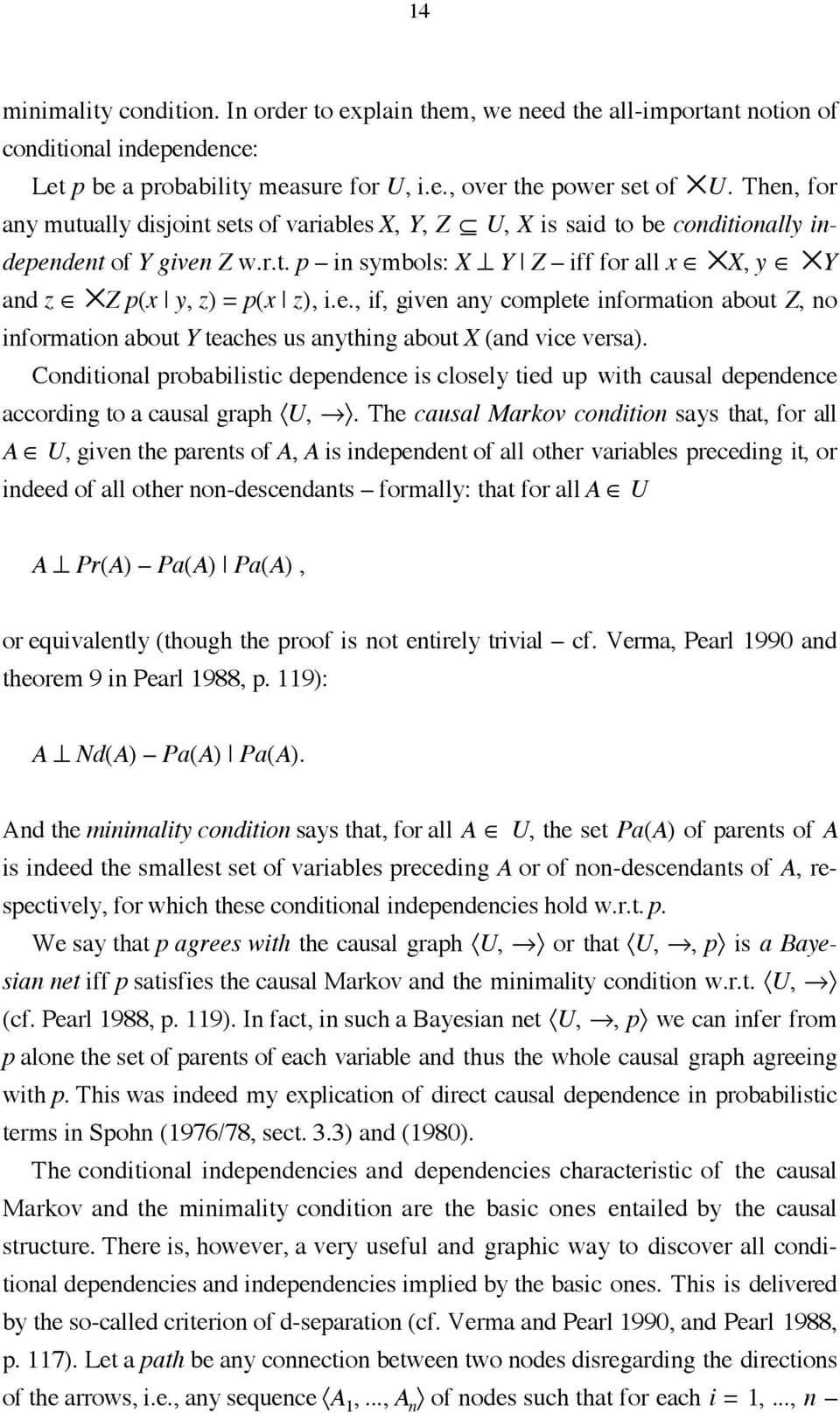 Conditional probabilistic dependence is closely tied up with causal dependence according to a causal graph U,.