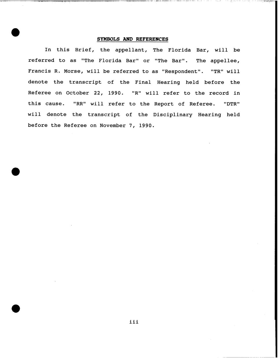 """TR"" will denote the transcript of the Final Hearing held before the Referee on October 22, 1990."