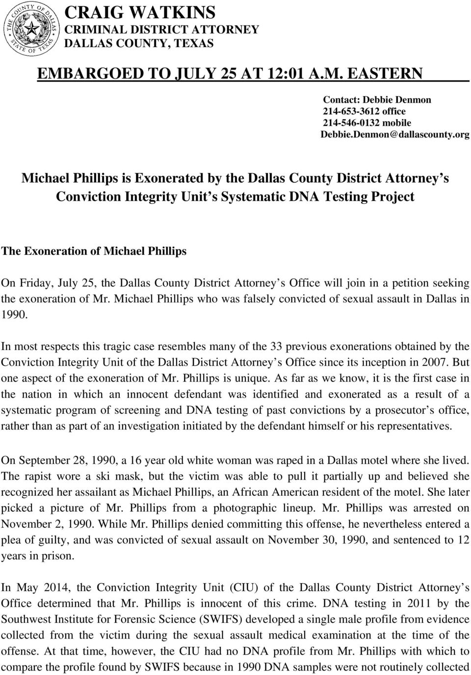 Dallas County District Attorney s Office will join in a petition seeking the exoneration of Mr. Michael Phillips who was falsely convicted of sexual assault in Dallas in 1990.
