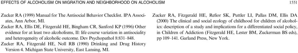 Dev Psychopathol 8:831 848. Zucker RA, Fitzgerald HE, Noll RB (1990) Drinking and Drug History Version 4. Michigan State University, East Lansing, MI.