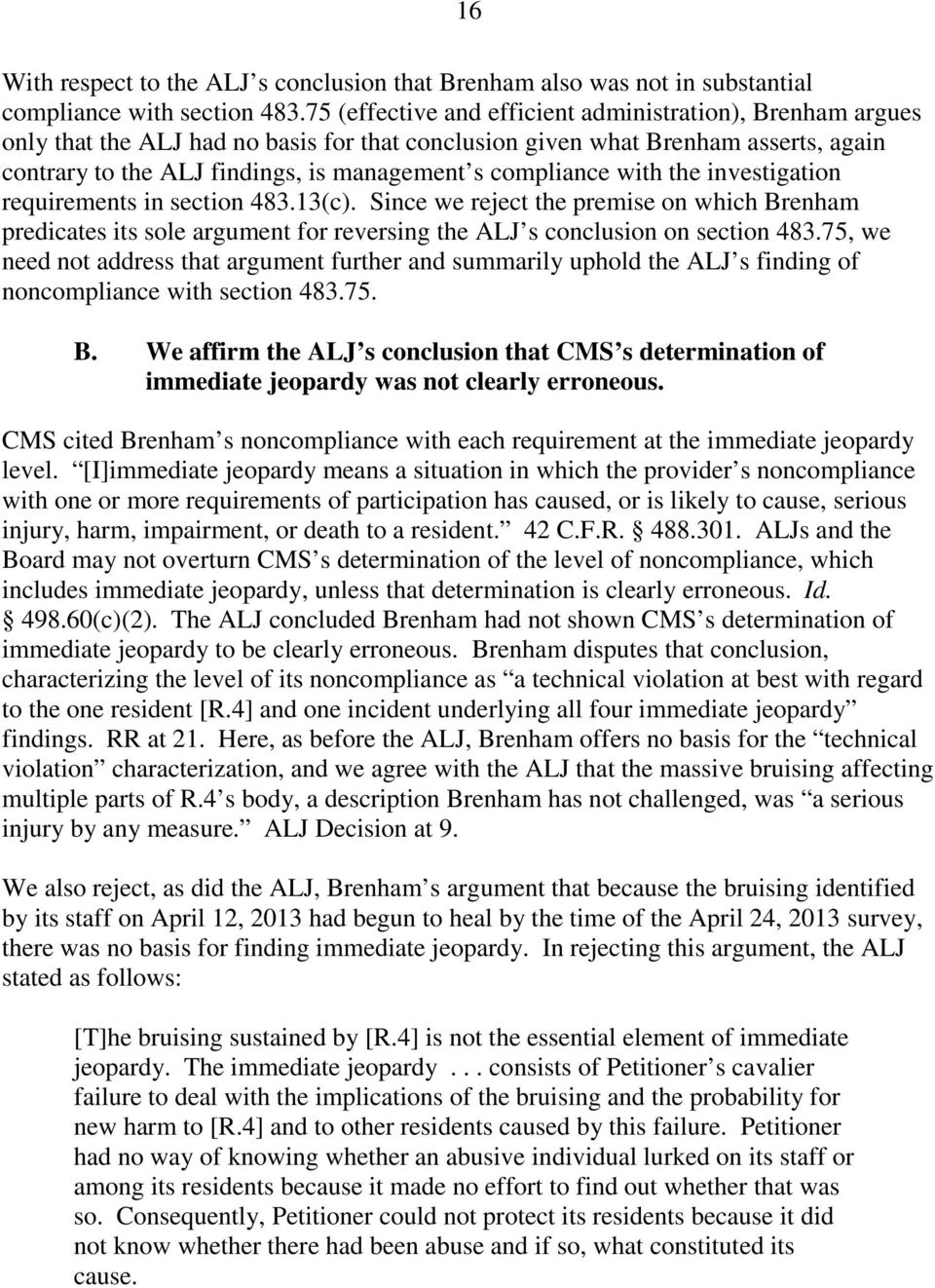 compliance with the investigation requirements in section 483.13(c). Since we reject the premise on which Brenham predicates its sole argument for reversing the ALJ s conclusion on section 483.