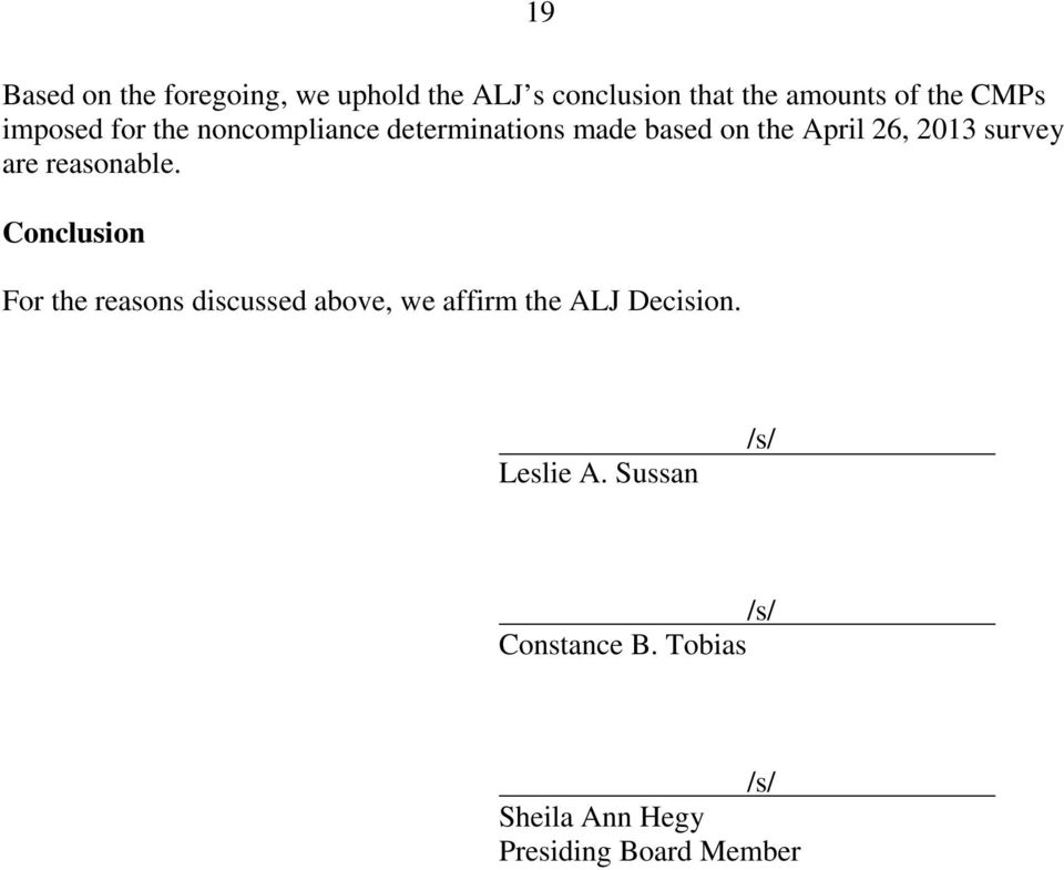 are reasonable. Conclusion For the reasons discussed above, we affirm the ALJ Decision.