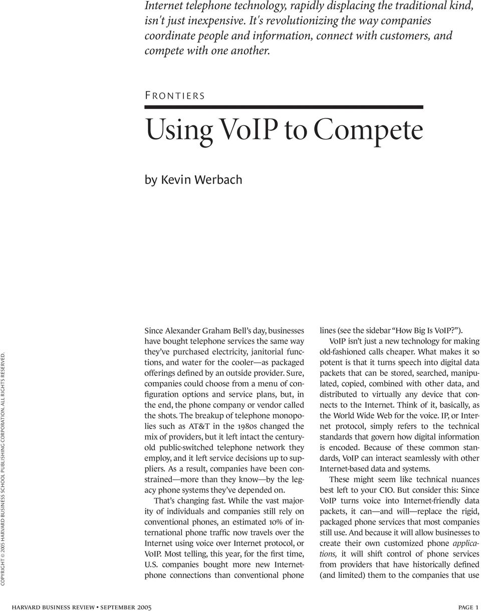 FRONTIERS Using VoIP to Compete by Kevin Werbach COPYRIGHT 2005 HARVARD BUSINESS SCHOOL PUBLISHING CORPORATION. ALL RIGHTS RESERVED.