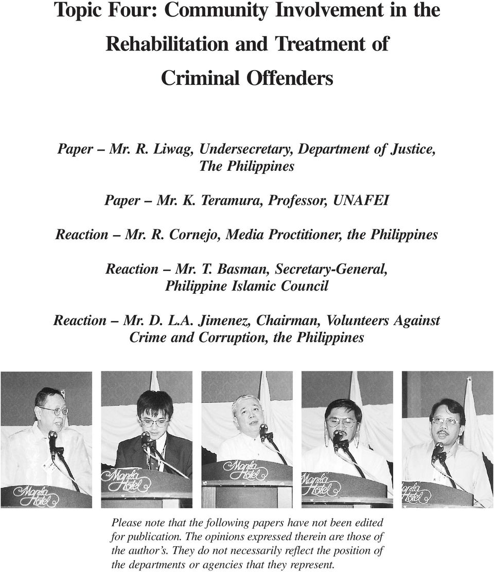 D. L.A. Jimenez, Chairman, Volunteers Against Crime and Corruption, the Philippines Please note that the following papers have not been edited for publication.