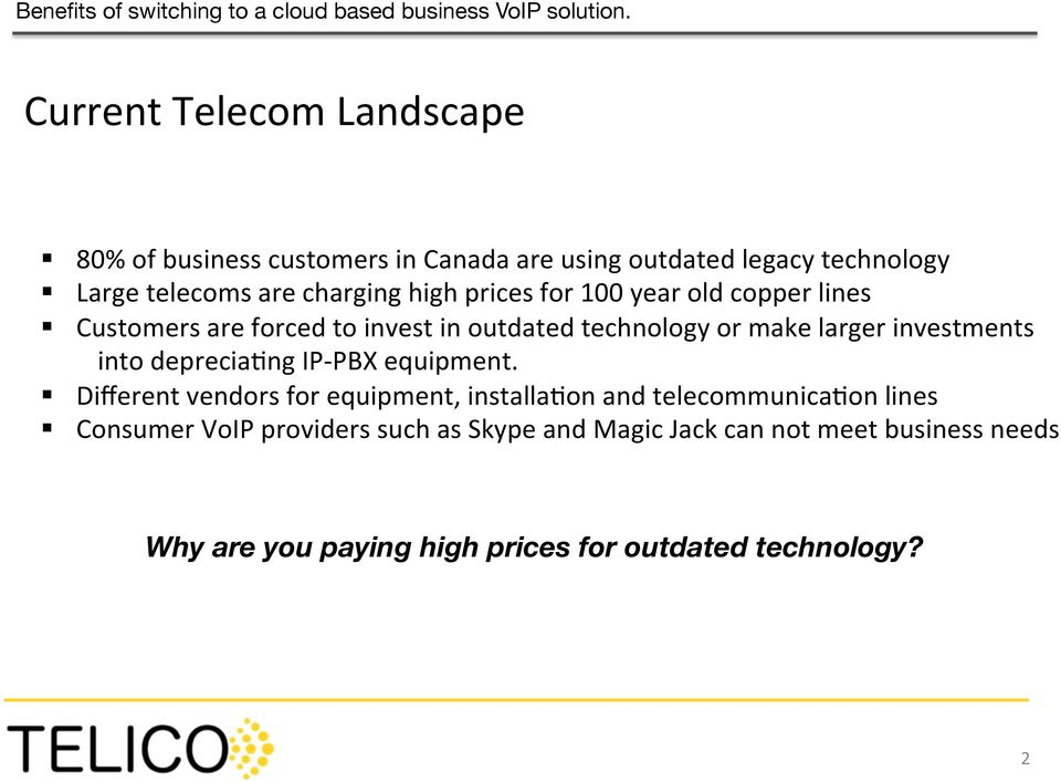 investments into deprecia?ng IP- PBX equipment. Different vendors for equipment, installa?on and telecommunica?