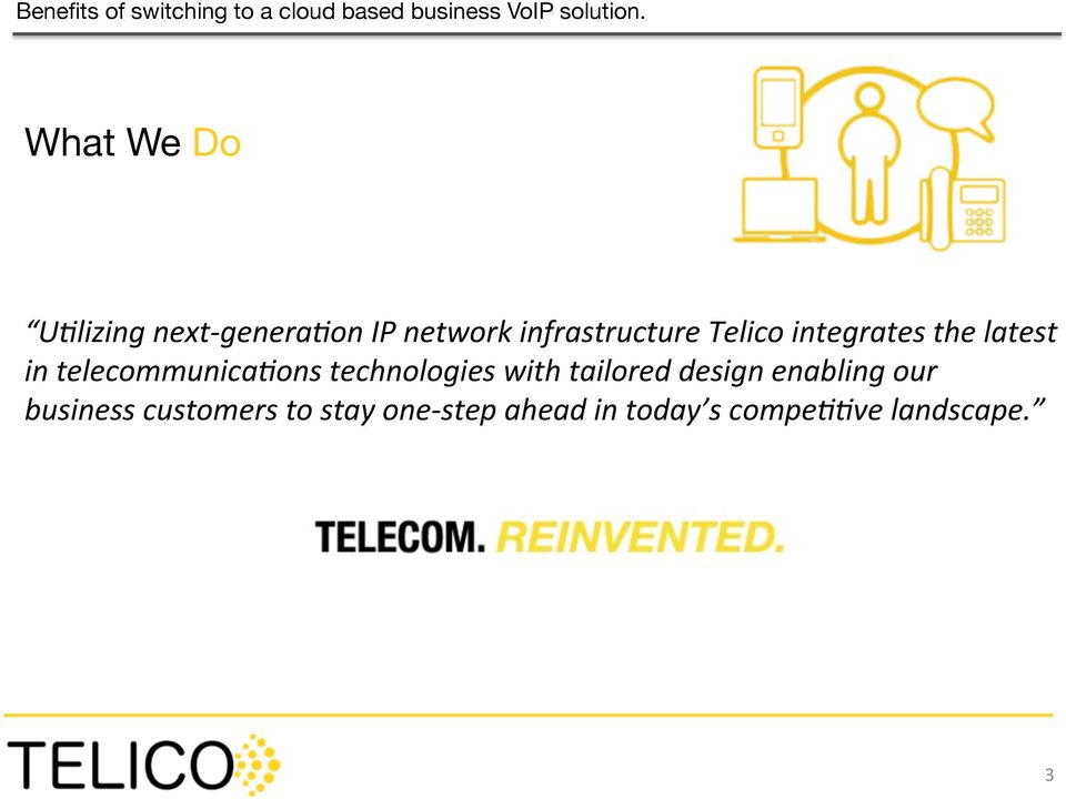 telecommunica#ons technologies with tailored design