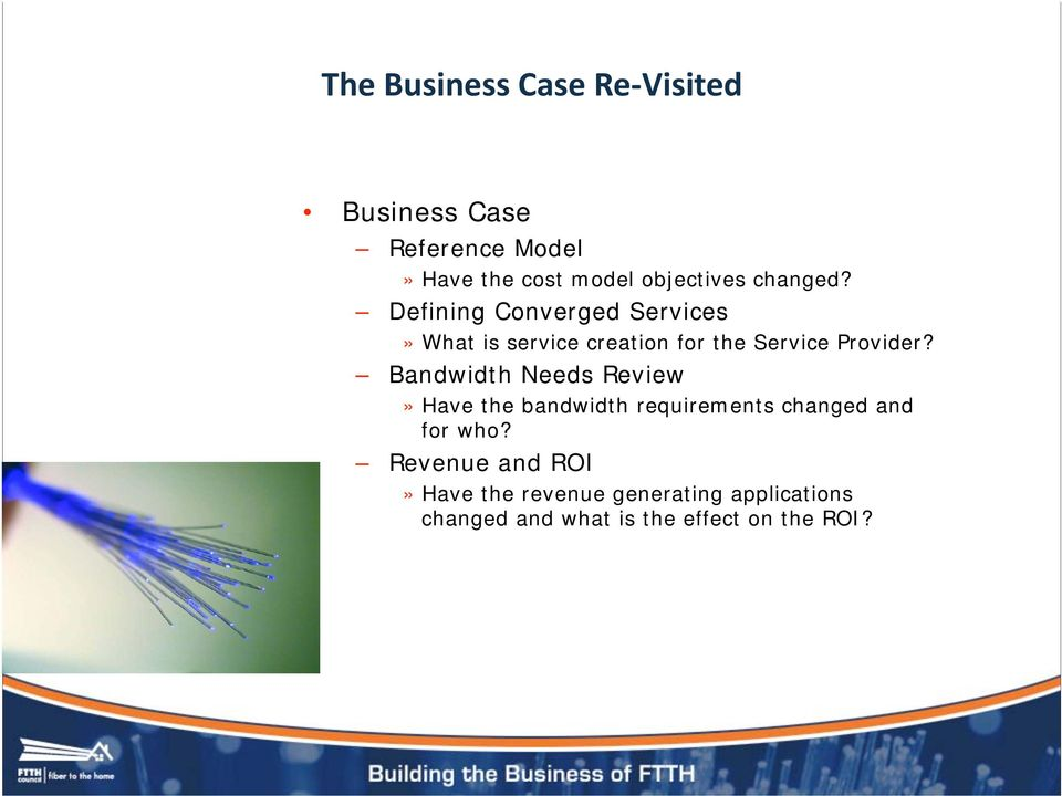 Bandwidth Needs Review» Have the bandwidth requirements changed and for who?