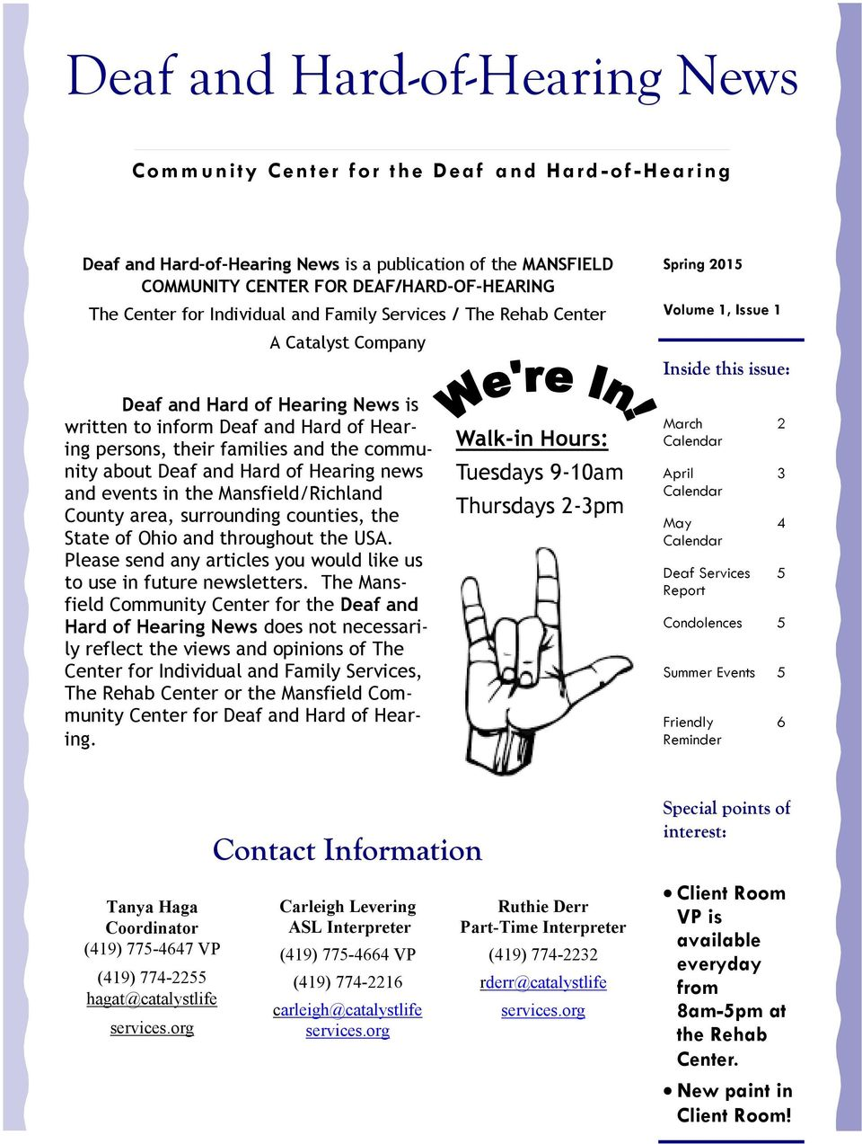 families and the community about Deaf and Hard of Hearing news and events in the Mansfield/Richland County area, surrounding counties, the State of Ohio and throughout the USA.