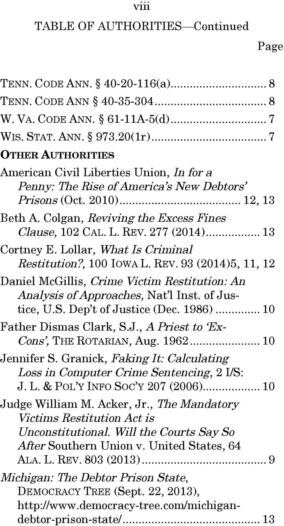 277 (2014)... 13 Cortney E. Lollar, What Is Criminal Restitution?, 100 IOWA L. REV. 93 (2014)5, 11, 12 Daniel McGillis, Crime Victim Restitution: An Analysis of Approaches, Nat l Inst. of Justice, U.
